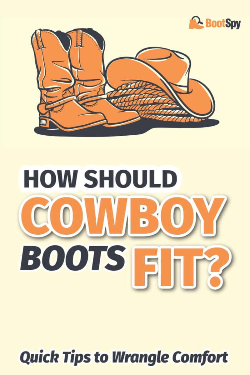 How Should Cowboy Boots Fit? Quick Tips to Wrangle Comfort