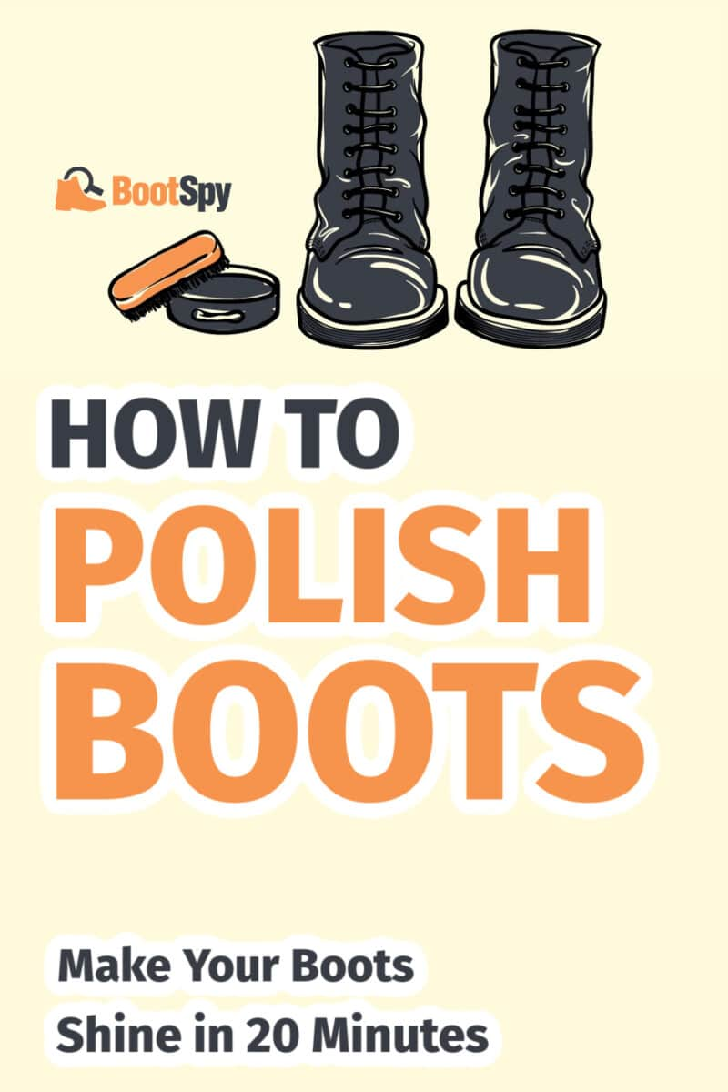 How To Polish Boots: Make Your Boots Shine in 20 Minutes