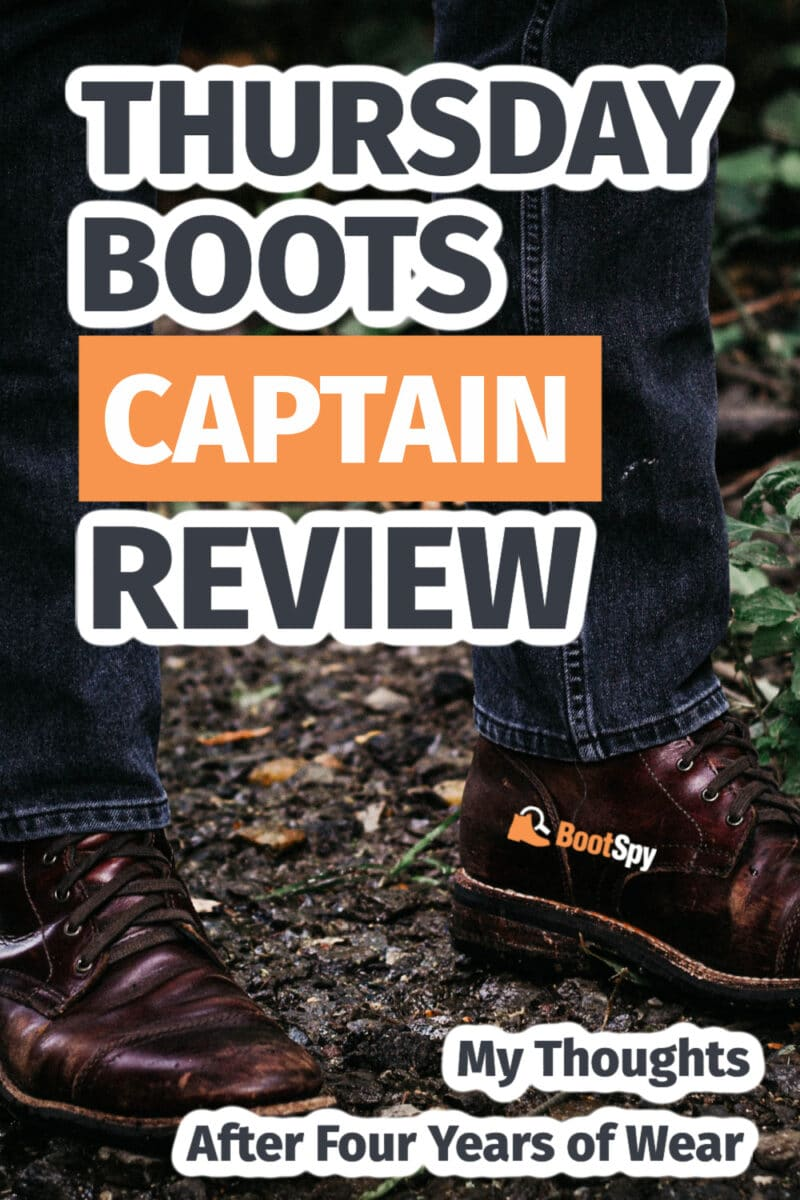 Thursday Boots Captain Review: My Thoughts After Four Years of Wear