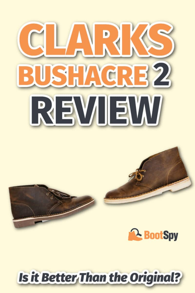 Clarks Bushacre 2 Review: Is it Better Than the Original?