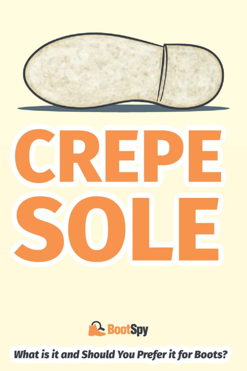 Crepe Sole: What is it and Should You Prefer it for Boots?