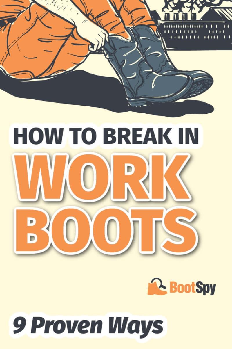 How To Break in Work Boots: 9 Proven Ways