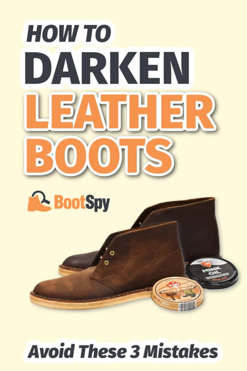 How to Darken Leather Boots: Avoid These 3 Mistakes