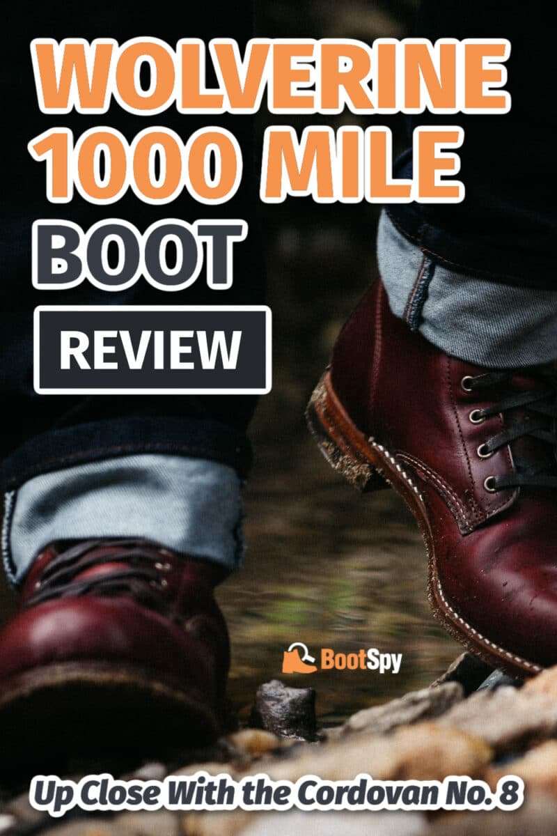 Wolverine 1000 Mile Boot Review: Up Close With the Cordovan No. 8