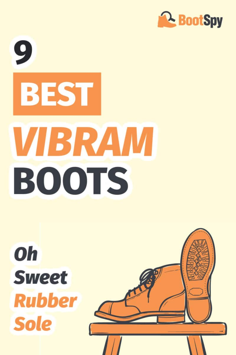 9 Best Vibram Boots: Oh Sweet Rubber Sole