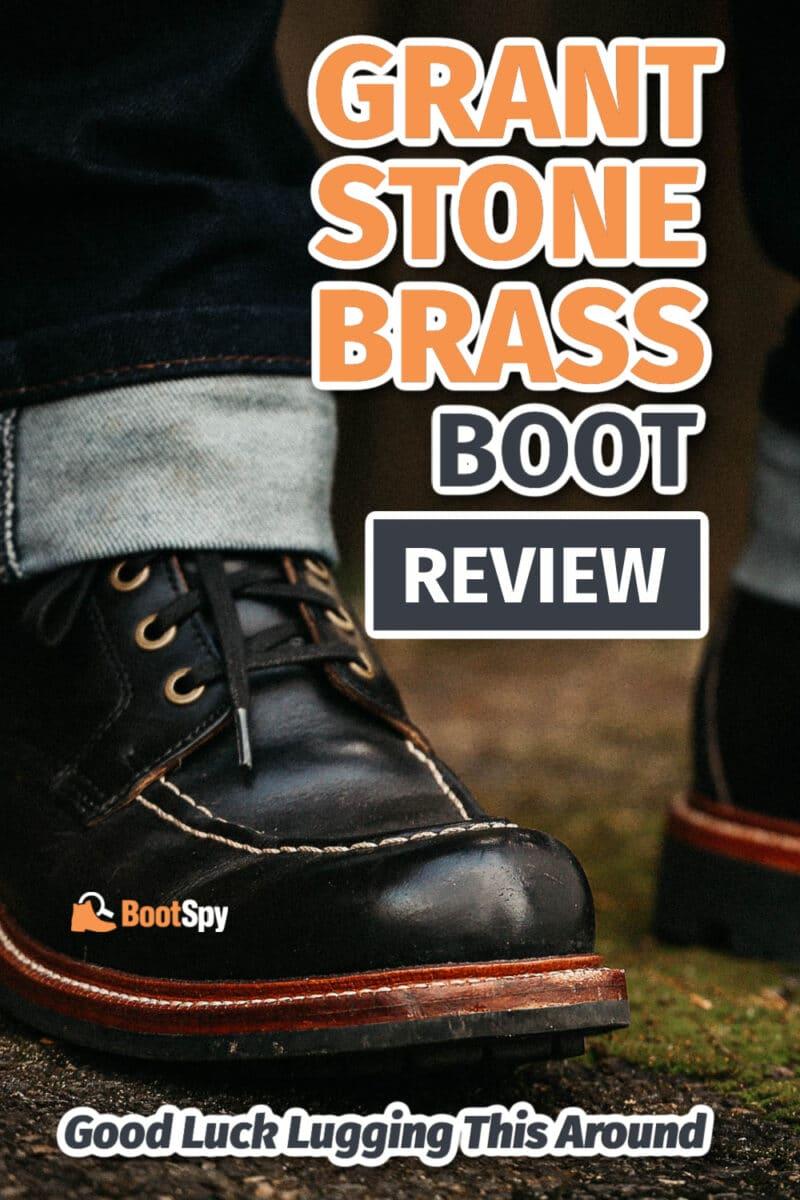 Grant Stone Brass Boot Review: Good Luck Lugging This Around