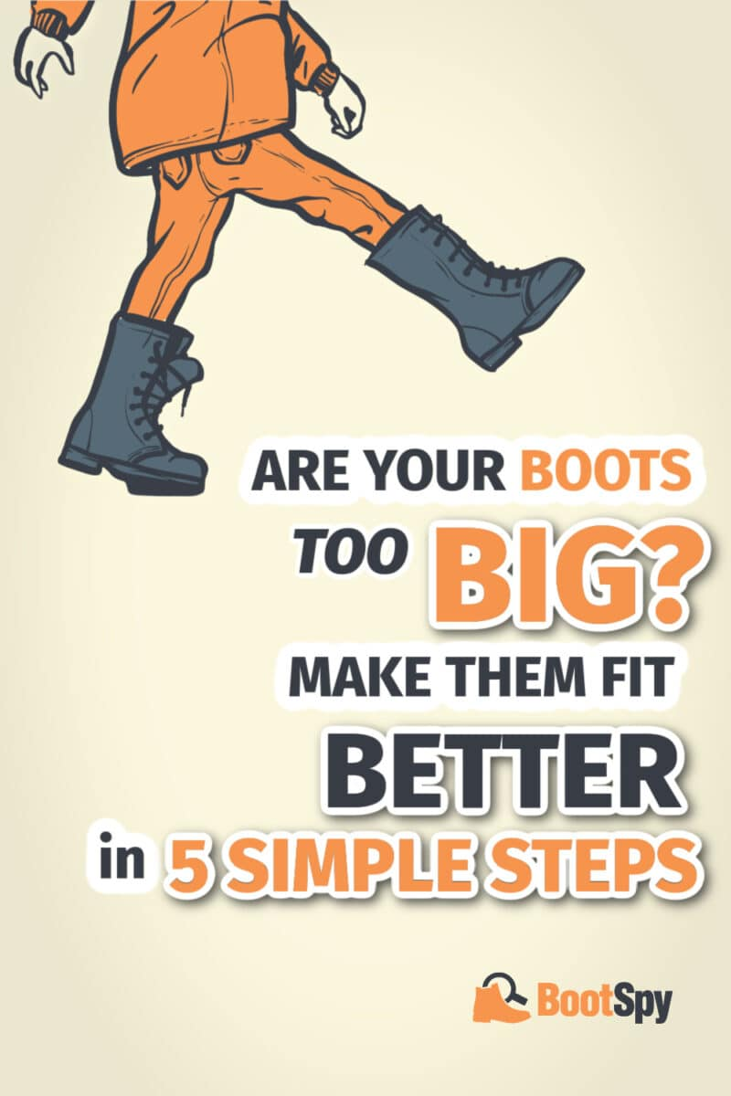 Are Your Boots Too Big? Make Them Fit Better in 5 Simple Steps