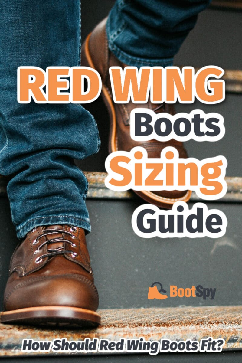 Red Wing Boots Sizing Guide: How Should Red Wing Boots Fit?